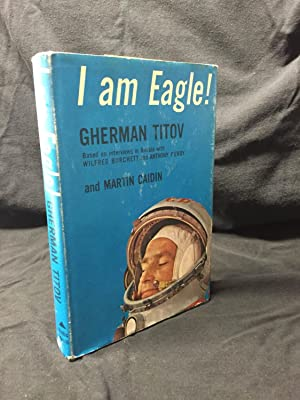 I Am Eagle!: Titov, Gherman; Caidin, Martin