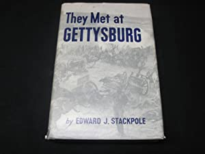 They Met at Gettysburg: Stackpole, Edward J.