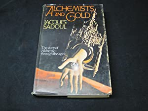 Alchemists and Gold: Sadoul, Jacques