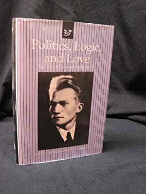 Politics, Logic, and Love: The Life of Jean Van Heijenoort: Feferman, Anita Burdman
