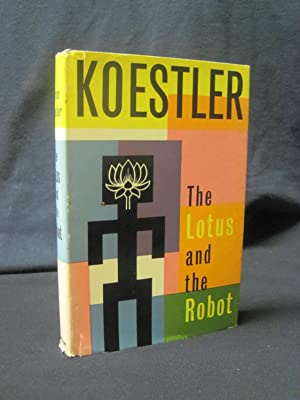 The Lotus and the Robot: Koestler, Arthur