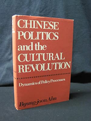 Chinese Politics and the Cultural Revolution: Dynamics of Policy Processes: Ahn, Byung-joon