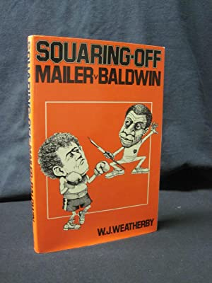 Squaring Off : Mailer V. Baldwin: Weatherby, W. J.