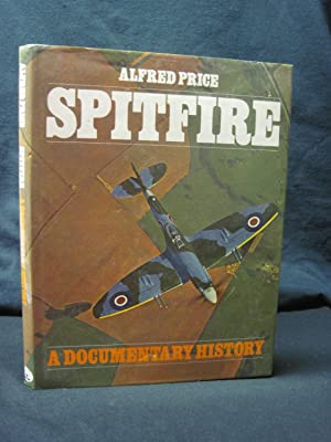 Spitfire: A Documentary History: Price, Alfred