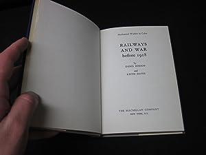 Railways and War Before 1918: Bishop, D.; Davies, K.