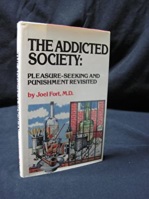 The Addicted Society: Pleasure-Seeking and Punishment Revisited: Fort, Joel