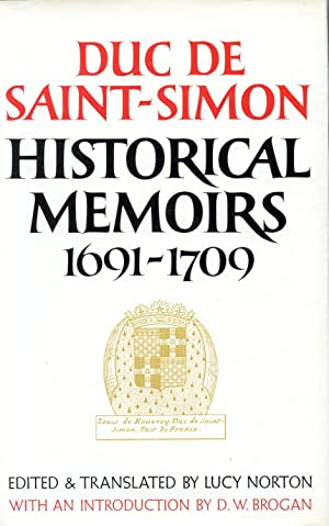 Historical Memoirs of the Duc de Saint-Simon: A Shortened Version. Volume 1: 1691-1709; Volume 2: ...