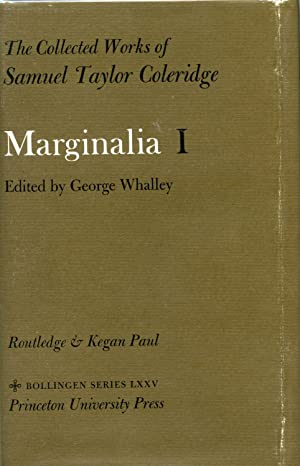 COLLECTED WORKS OF SAMUEL TAYLOR COLERIDGE. MARGINALIA, I : Abbt to Byfield. Edited by George Wha...