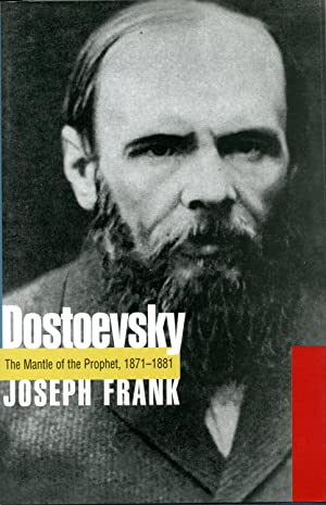 DOSTOEVSKY. THE MANTLE OF THE PROPHET, 1871-1881