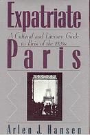 EXPATRIATE PARIS. A CULTURAL AND LITERARY GUIDE TO PARIS OF THE 1920S