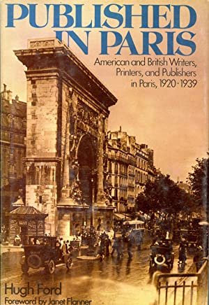 Published in Paris: American and British Writers- Printers- and Publishers in Paris- 1920-1939