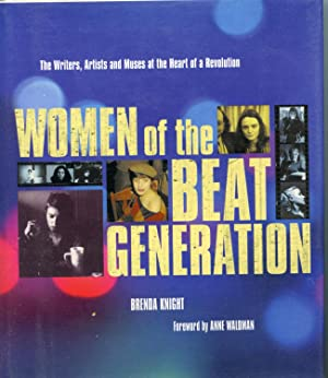 WOMEN OF THE BEAT GENERATION. THE WRITERS, ARTISTS AND MUSES AT THE HEART OF A REVOLUTION
