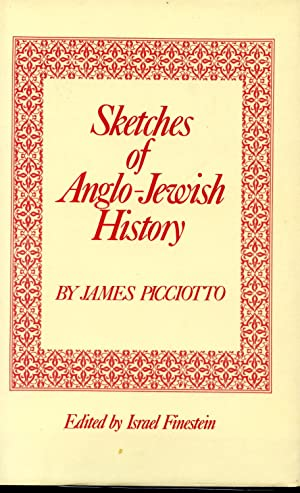 SKETCHES OF ANGLO-JEWISH HISTORY: PICCIOTTO, JAMES