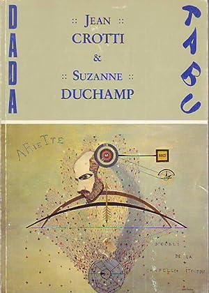 TABU DADA: CROTTI, JEAN AND SUZANNE DUCHAMP
