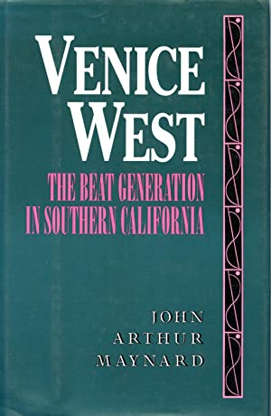 VENICE WEST. THE BEAT GENERATION IN SOUTHERN CALIFORNIA
