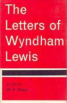 THE LETTERS OF WYNDHAM LEWIS: LEWIS, WYNDHAM [W.K. ROSE, ED]