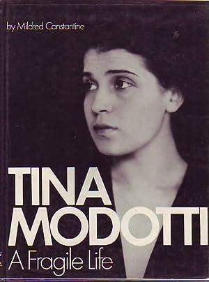 TINA MODOTTI: A FRAGILE LIFE: CONSTANTINE, MILDRED