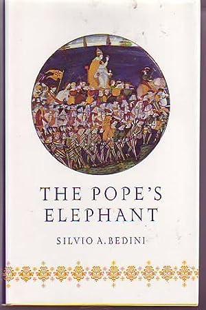 THE POPE'S ELEPHANT: BEDINI, SILVIO A.