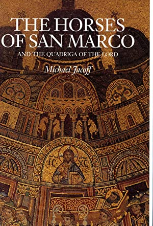 THE HORSES OF SAN MARCO. AND THE: JACOFF, MICHAEL
