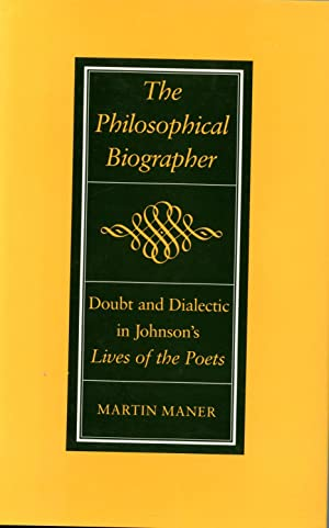THE PHILOSOPHICAL BIOGRAPHER. DOUBT AND DIALECTIC IN: JOHNSON, SAMUEL] MANER,