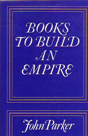 BOOKS TO BUILD AN EMPIRE. A BIBLIOGRAPHICAL HISTORY OF ENGLISH OVERSEAS INTERESTS TO 1620