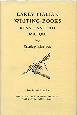 EARLY ITALIAN WRITING-BOOKS, RENAISSANCE TO BAROQUE: MORISON, STANLEY