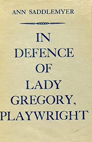 IN DEFENCE OF LADY GREGORY, PLAYWRIGHT