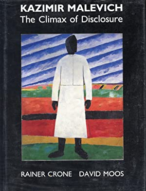 KAZIMIR MALEVICH. THE CLIMAX OF DISCLOSURE: MALEVICH, KAZIMIR] CRONE,