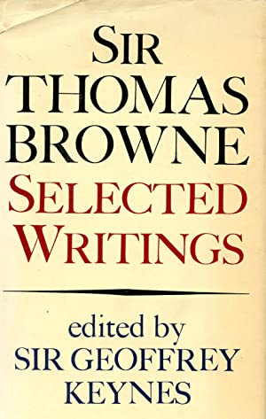 SELECTED WRITINGS: BROWNE, THOMAS [edited by Geoffrey Keynes]