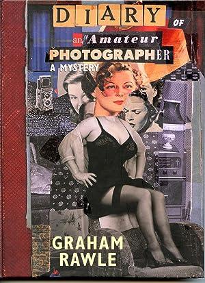 DIARY OF AN AMATEUR PHOTOGRAPHER. A MYSTERY: RAWLE, GRAHAM