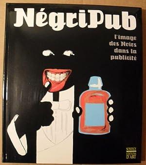Négripub, l'image des Noirs dans la publicité: BACHOLLET Raymond, DEBOST ...