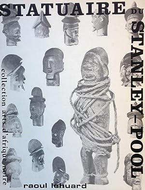 La statuaire du Stanley-Pool. Contribution à l'étude des arts et techniques des ...