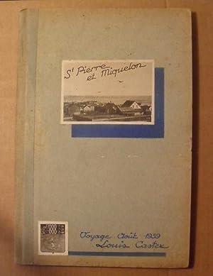 Saint Pierre et Miquelon. Voyage août 1939.: CASTEX Louis