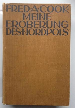 Meine Eroberung des Nordpols Übersetzt von E.Volckmann mit 56 Bildern und Abbildungen.: COOK ...