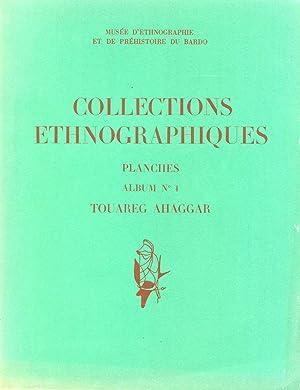 Collections ethnographiques. Planches. Album n° 1. Touareg Ahaggar: BALOUT (Lionel) dir., photos de...
