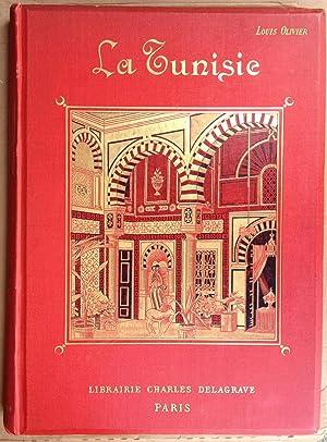 La Tunisie: OLIVIER Louis [ ouvrage collectif, publié sous la direction de .]