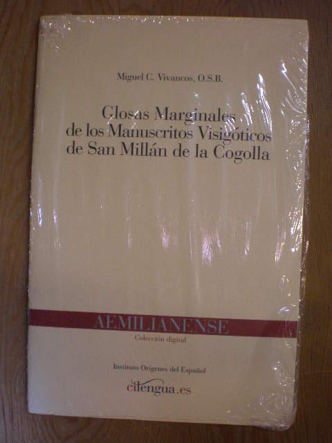 Glosas marginales de los manuscritos visigóticos de San Millán de la Cogolla - CD ROM - Miguel C. Vivancos ( Ed.)