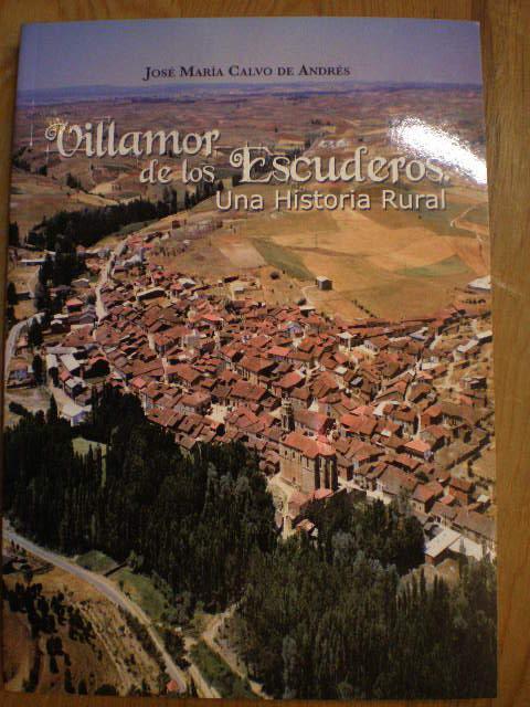Villamor de los Escuderos. Una historia rural: José María Calvo de Andrés