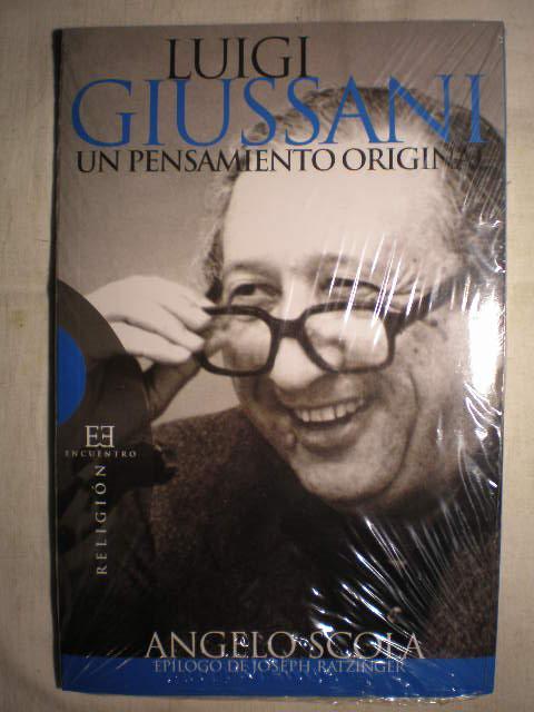 Luigi Giussani. Un pensamiento original - Angelo Scola