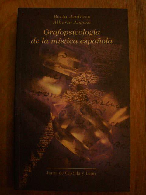 Grafopsicología de la mística española - Alberto Angoso García; Berta Andrés Metge