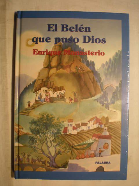 El Belén que puso Dios - Enrique Monasterio