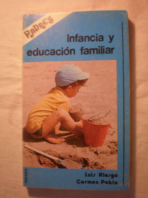 Infancia y educación familiar - Luis Riesgo - Carmen Pablo