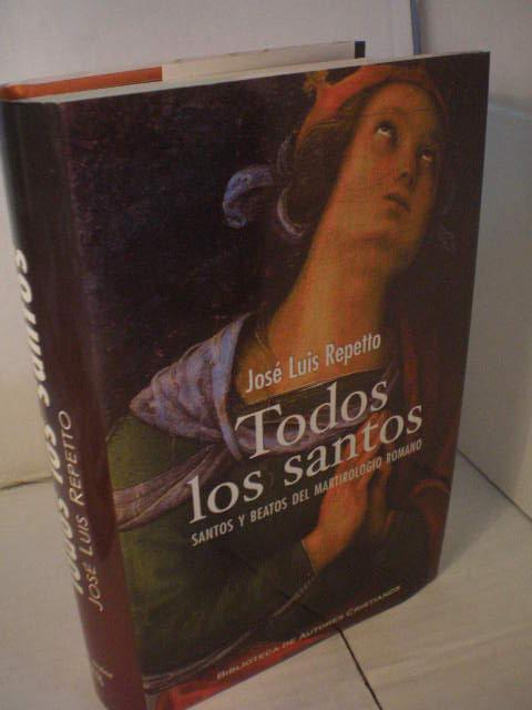 Todos los Santos. Santos y beatos del Martirologio Romano - José Luis Repetto