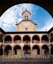 España y Bolonia. Siete siglos de relaciones artísticas y culturales - Amadeo Serra; José Luis Colomer (Dirs.)