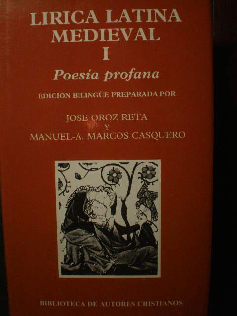 Lírica Latina Medieval I. Poesía Profana - VV. AA. ( José Oroz Reta - Manuel A. Marcos Casquero, Eds.)