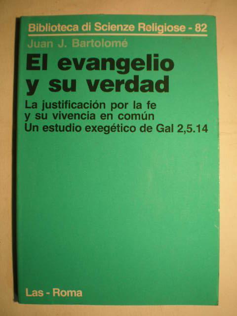 El Evangelio y su verdad. La justificación por la fe y su vivencia ...