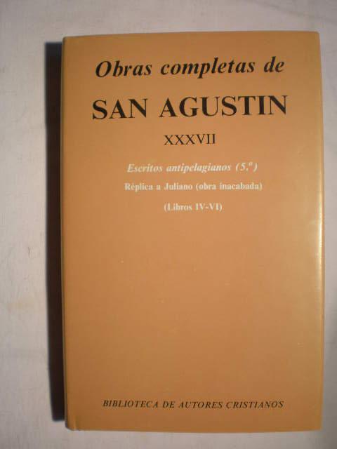 Obras completas, Tomo XXXVII. Escritos antipelagianos (5ª) Replica a Juliano (obra inacabada) (Libros IV-VI) - San Agustín