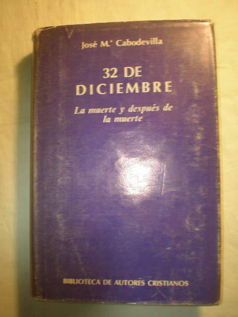 32 de diciembre. La muerte y después de la muerte - José María Cabodevilla