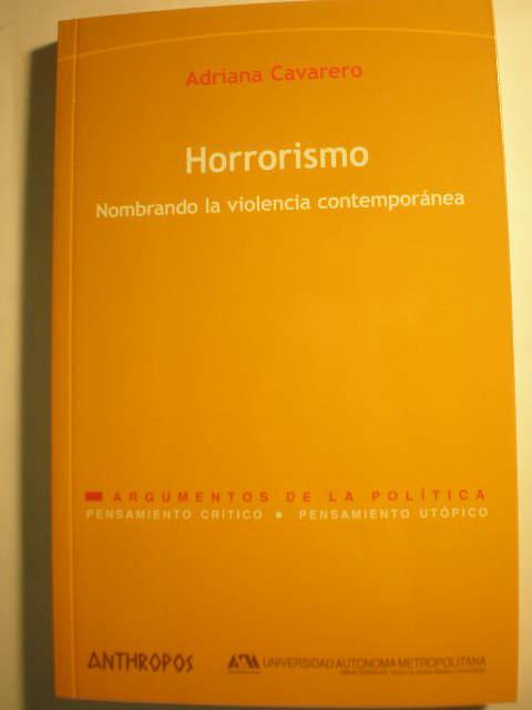 Horrorismo. Nombrando la violencia contemporánea - Adriana Cavarero