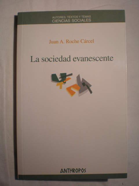 La sociedad evanescente - Juan A. Roche Cárcel